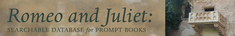 Romeo and Juliet Searchable Database for Prompt Books